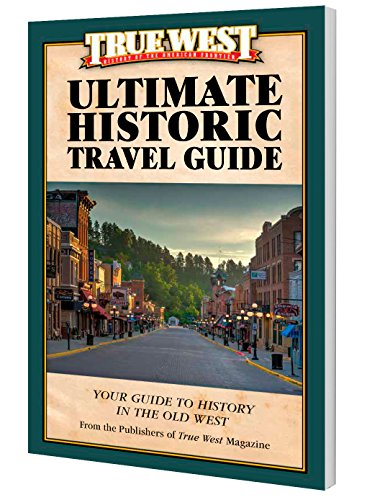(True West Ultimate Historic Travel Guide)