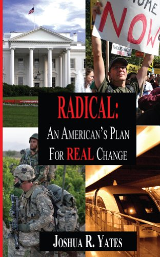 Book: Radical - An American's Plan for REAL Change by Joshua Yates