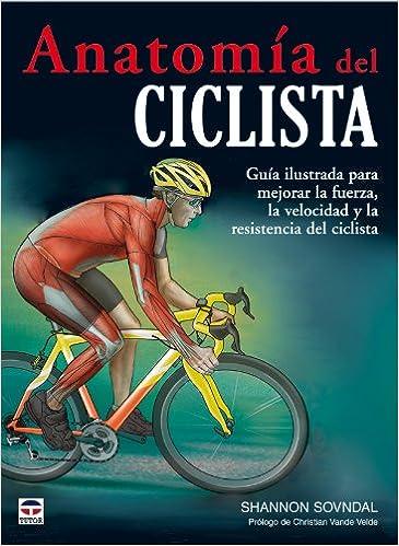 Anatomía Del Ciclista: Amazon.es: Shannon Sovndal: Libros