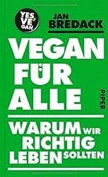 Vegan für alle: Warum wir richtig leben sollten
