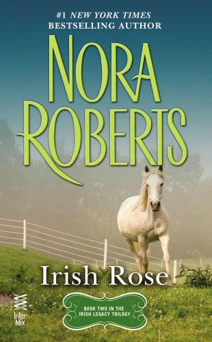 Irish Rose (Irish Legacy Trilogy Book 2) - Robert Rose