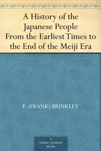 A History of the Japanese People From the Earliest Times to the End of the Meiji Era (English Edition)