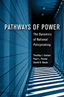 Pathways of Power: The Dynamics of National Policymaking (American Government and Public Policy)