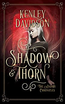 Shadow and Thorn: A Reimagining of Beauty and the Beast (The Andari Chronicles Book 4) by [Davidson, Kenley]