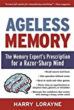 Ageless Memory: The Memory Expert's Prescription for a Razor-Sharp Mind