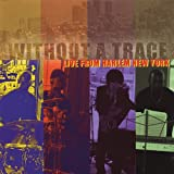 Without a Trace Live from Harlem New York