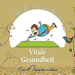 Vitale Gesundheit (Golden Classics)