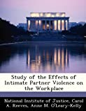 Study of the Effects of Intimate Partner Violence on the Workplace, Carol A. Reeves, 1249624193