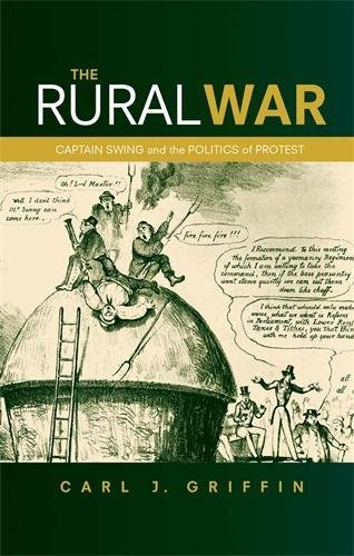 The Rural War: Captain Swing and the Politics of Protest