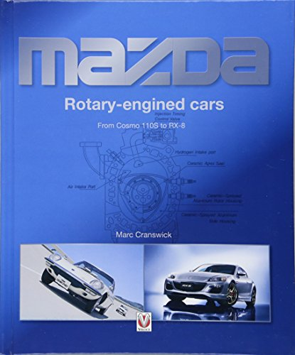 Mazda Rotary-engined Cars From Cosmo 110S to RX-8 [Cranswick, Marc] (Tapa Dura)