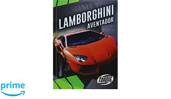Lamborghini Aventador (Torque. Car Cruzy): Calvin Cruz: 9781626172838:  Amazon.com: Books