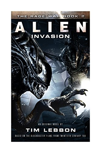 Book cover from Alien - Invasion: The Rage War 2 by Tim Lebbon