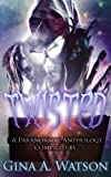 img - for Twisted: A Paranormal Anthology (Twisted Anthology) (Volume 1) book / textbook / text book
