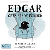 Edgar Gets Ready for Bed: A BabyLit® Board Book: Inspired by Edgar Allan Poe'...
