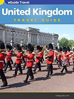 UK Travel Guide, Your eGuide to The United Kingdom. by [eGuide Travel]