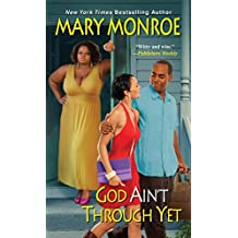 God Ain't Through Yet (God Don't Like Ugly Book 5)