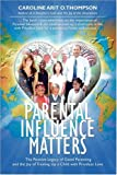 Parental Influence Matters, Caroline Thompson, 0595699960