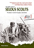 Selous Scouts: Rhodesian Counter-Insurgency Specialists (Africa @ War Series)