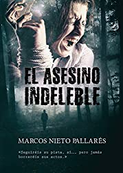 EL ASESINO INDELEBLE: (La novela negra que verá la gran pantalla) Thriller, misterio y suspense (Spanish Edition)
