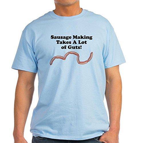 CafePress Sausage Making Takes A Lot of Light T-Shirt - L Light Blue