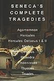 Seneca's Complete Tragedies: Agamemnon, Hercules, Hercules Oetaeus I & II, Medea, Oedipus, Phaedra, Phoenissae, Thyestes, and Troades