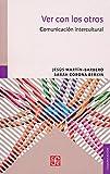 img - for Ver con los otros. Comunicaci n intercultural (Spanish Edition) book / textbook / text book