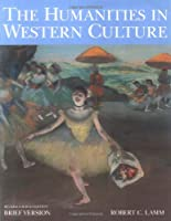 The Humanities in Western Culture: Brief Version, 4th Edition