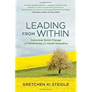 Leading from Within: Conscious Social Change and Mindfulness for Social Innovation (The MIT Press)