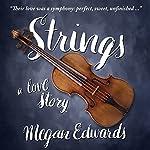 Strings: A Love Story | Megan Edwards