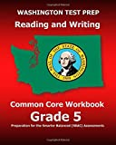 WASHINGTON TEST PREP Reading and Writing Common Core Workbook Grade 5: Preparation for the Smarter Balanced (SBAC) Assessments