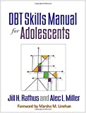 DBT® Skills Manual for Adolescents