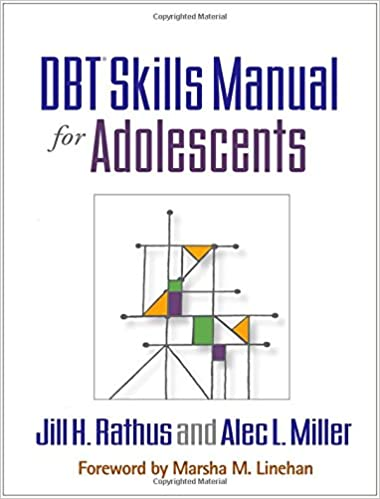 The DBT Skills Workbook for Adolescents, Jill Rathus and Alec Miller