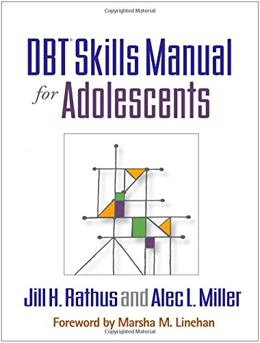 DBT® Skills Manual for Adolescents (Adolescent Group Therapy)
