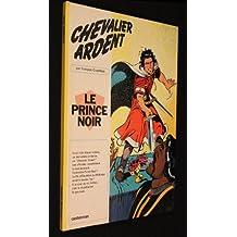 Chevalier ardent : le prince noir