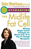 over 35 diet - Outsmarting the Midlife Fat Cell: Winning Weight Control Strategies for Women Over 35 to Stay Fit Through Menopause