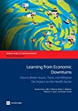 img - for Learning from Economic Downturns: How to Better Assess, Track, and Mitigate the Impact on the Health Sector (Directions in Development) book / textbook / text book
