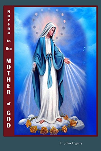Novena Manual - Novena To The Mother of God: Novena to Blessed Virgin Mary