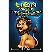 Lion And The Thunderstorm 1: Children's Animal Bed Time Story (The Lion Siries Book)