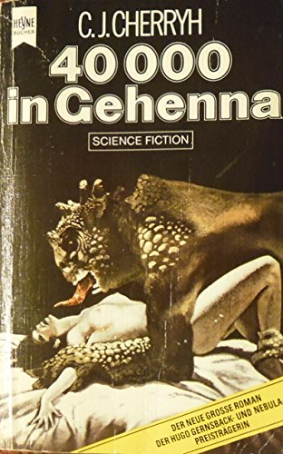 C. J. Cherryh - 40.000 in Gehenna. Ein Alliance-Union-Roman