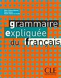 Grammaire expliquée du français. Niveau intermédiaire. Per le Scuole superiori (Gramm Expliquee)
