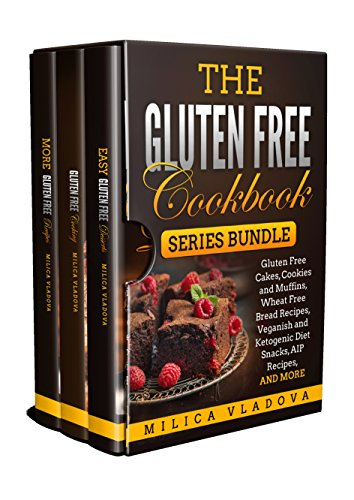 The Gluten Free Cookbook Series Bundle: Gluten Free Cakes, Cookies and Muffins, Wheat Free Bread Recipes, Veganish and Ketogenic Diet Snacks, AIP Recipes, and more by Milica Vladova