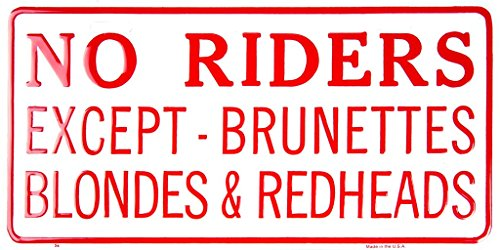No Riders Except Brunettes Blondes & Redheads License Plate Wall Sign Tag (North Shore Riders)