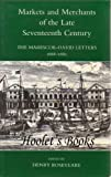 Markets and Merchants of the Late Seventeenth Century : The Marescoe-David Letters, 1668-1680, Roseveare, Henry, 019726106X