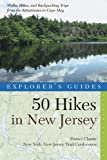 Explorer's Guide 50 Hikes in New Jersey: Walks, Hikes, and Backpacking Trips from the Kittatinnies to Cape May (Fourth Edition) (Explorer's 50 Hikes Book 0)