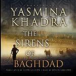 The Sirens of Baghdad | Yasmina Khadra