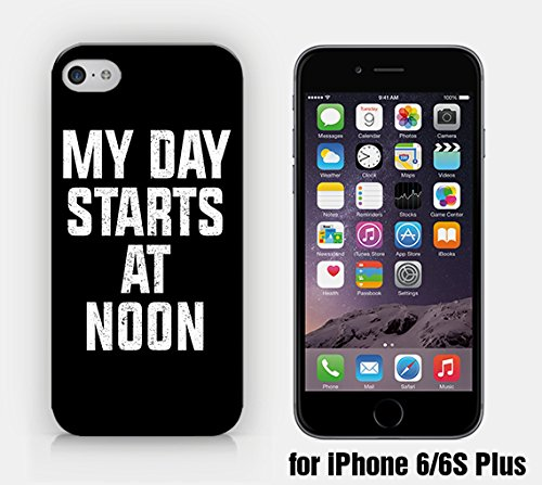 Amazon com: for iPhone 6/6S Plus - My Day Starts At Noon