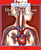 How Does Your Heart Work?, Don L. Curry, 051627855X