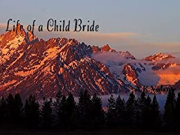 Life of a Child Bride (Strong Women Series Book 1