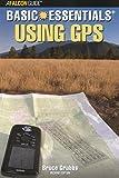 Basic Essentials Using GPS, Bruce Grubbs, 0762734213