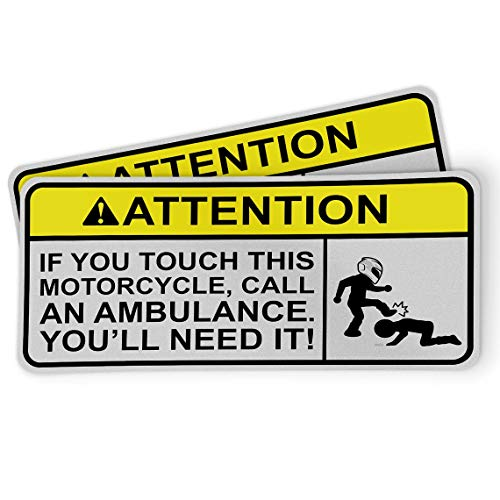 Funny Attention Sticker for Motorcycles, Riders and Gifts - If You Touch This Motorcycle, Call an Ambulance. You'll Need It. (2 Pack) ()